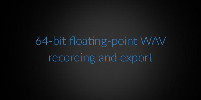 64-bit floating-point WAV recording and export screenshot