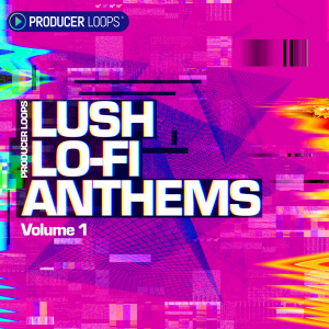 Producer Loops - Lush Lo-Fi Anthems Vol 1 product image thumbnail