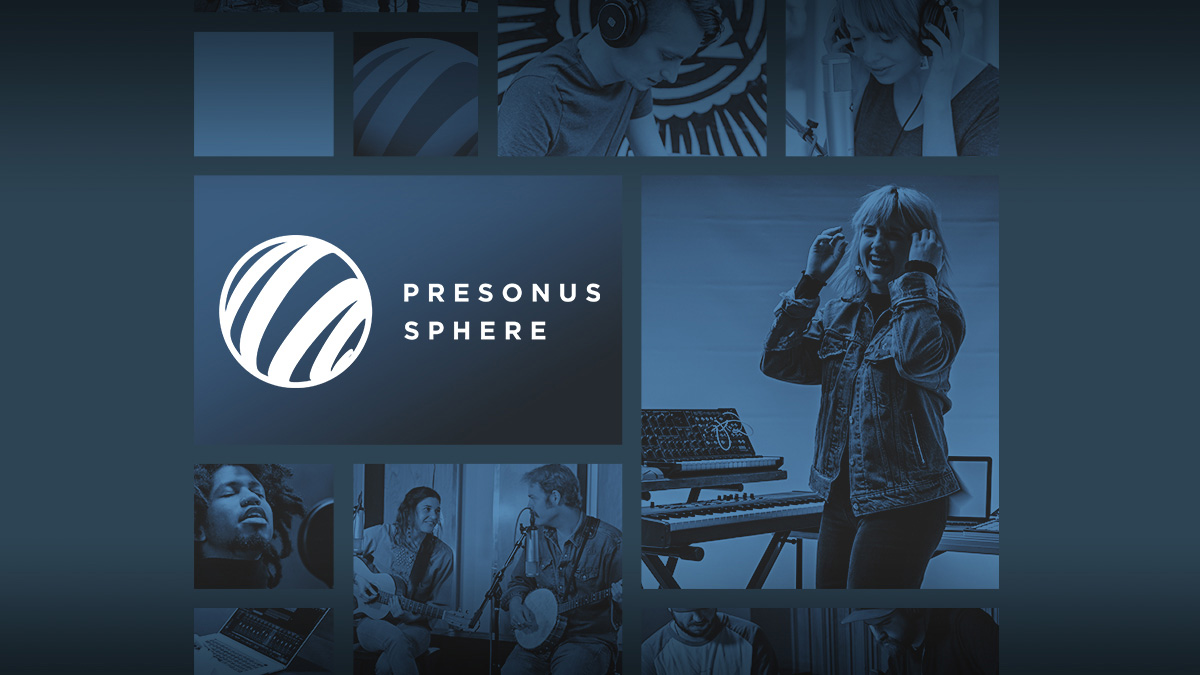 PreSonus Sphere - Connected by Music. United by Creativity.